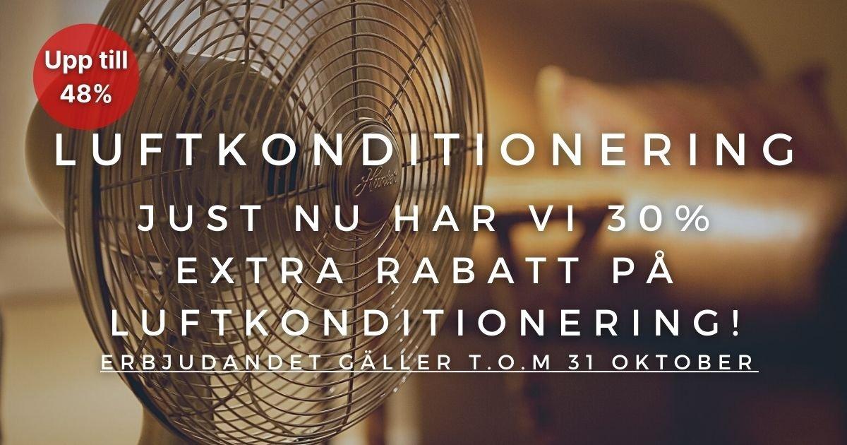Oktoberkampanj - 30% extra rabatt på Luftkonditionering!